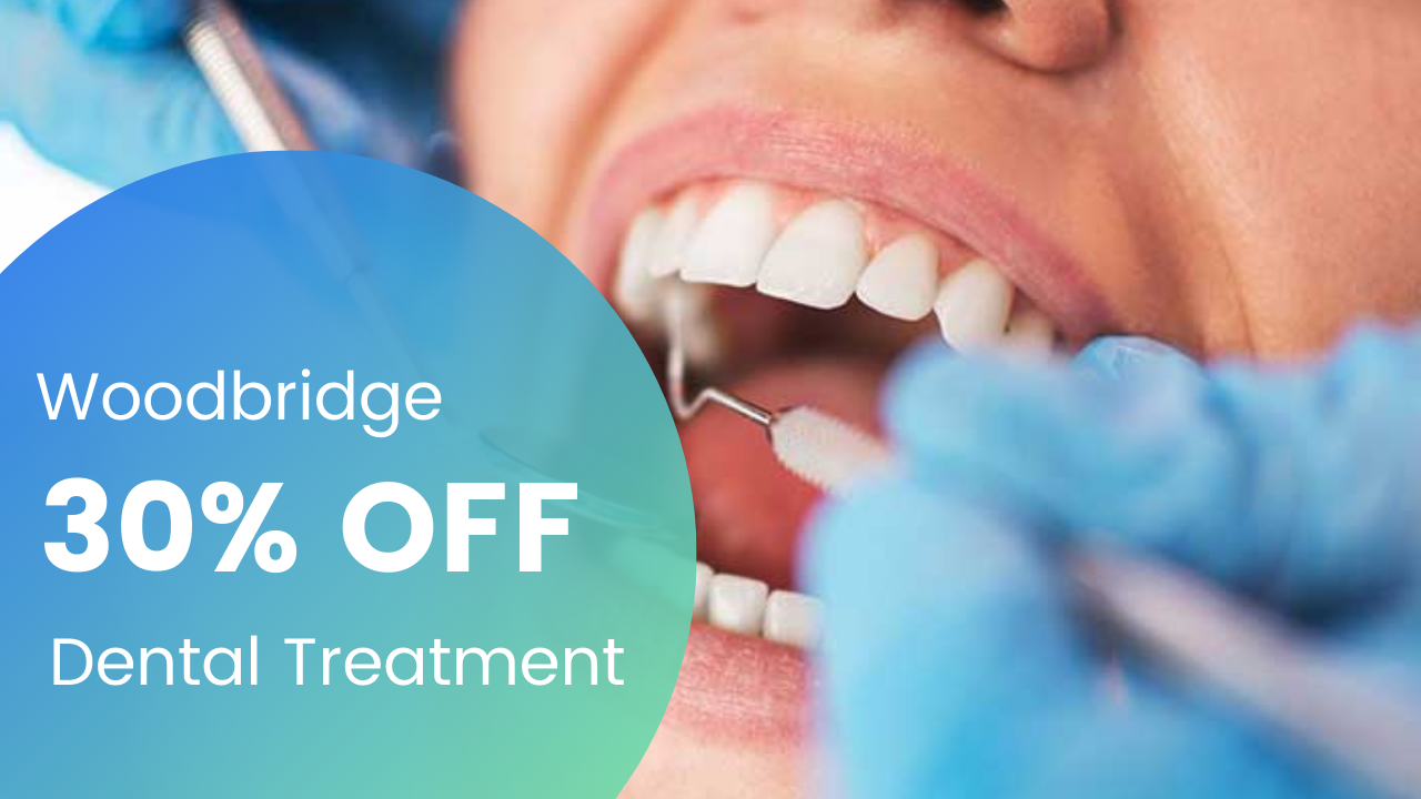 30% OFF on your Dental Treatment (Woodbridge Only)